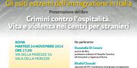 LasciateCIEntrare: presentazione di 'Crimini contro l'ospitalità. Vita e violenza nei centri per stranieri'
