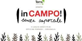 """Terra! presenta """"In Campo! Senza caporale"""""""
