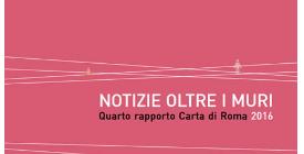 Notizie oltre i muri. Il nuovo rapporto di Carta di Roma